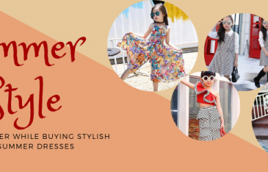 Tips to Consider While Buying Stylish Girls Summer Dresses